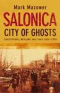 Salonica, city of ghosts. Christians, muslims and jews 1430-1950