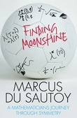 Finding Moonshine: A Mathematician´s Journey Through Symmetry
