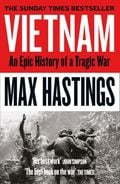 Vietnam: An Epic Tragedy: 1945-1975 - Hastings, Max
