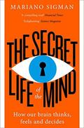 The Secret Life of The Mind - Sigman, Mariano