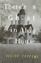There´s a ghost in this house