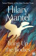 Bring Up the Bodies. Book 2 - Mantel, Hilary