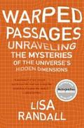 Warped Passages: Unraveling the Mysteries of the Universe´s Hidde
