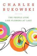 People Look like Flowers at Last: New Poems