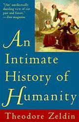 An Intimate History of Humanity - Zeldin, Theodore
