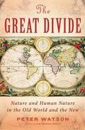 The great divide. Nature and Human Nature in the Old World and th
