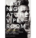Last night at Viper Room: River Phoenix and the Hollywood he left
