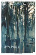 Wild Palms - Faulkner, William