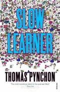 Slow Learner - Pynchon, Thomas