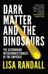 Dark Matter and the Dinosaurs: The Astounding Interconnectedness