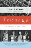 Teenage: The Prehistory of Youth Culture 1875 1945