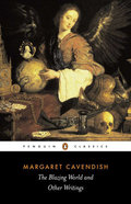 The Blazing World and Other Writings - Cavendish, Margaret