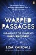 Warped Passages: Unravelling the Universe´s Hidden Dimensions