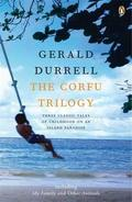 The Corfu trilogy: My family and other animals; Birds, beasts, an - Durrell, Gerald