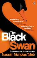 The Black Swan: The Impact of the Highly Improbable - Taleb Nassim, Nicholas