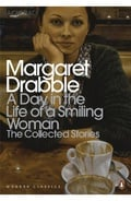 A Day in the Life of a Smiling Woman: The Collected Stories - Drabble, Margaret