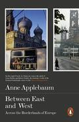 Between East and West - Applebaum, Anne