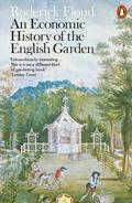 An Economic History of the English Garden - Floud, Roderick
