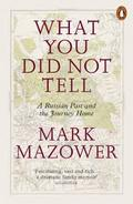 What You Did Not Tell - Mazower, Mark