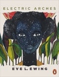 Electric Arches - Ewing, Eve L