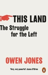 This Land. The Struggle for the Left - Jones, Owen