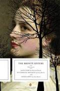 The Brontë Sisters: Three Novels: Jane Eyre, Wuthering Heights, a