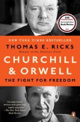 Churchill & Orwell - Ricks, Thomas E.