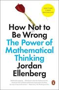 How Not to Be Wrong: The Power of Mathematical Thinkin - Ellenberg, Jordan