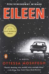 Eileen: a Novel - Moshfegh, Ottessa