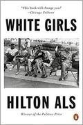 White Girls - Als, Hilton