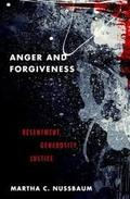 Anger and Forgiveness. Resentment, Generosity, and Justice
