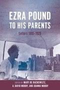 Ezra Pound to his parents. Letters 1895-1929