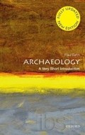 Archaeology. A Very Short Introduction