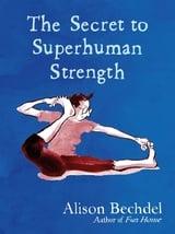 The secret of superhuman strenght - Bechdel, Alison