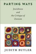 Parting Ways. Jewishness and the Critique of Zionism