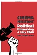 Cinéma militant. Political Filmmaking and May 1968