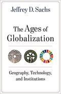 The ages of globalization - Sachs, Jeffrey D.