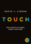 Touch: The Science of Hand, Heart and Mind;   The Science of Hand