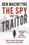 The Spy and the Traitor: The Greatest Espionage Story of the Cold