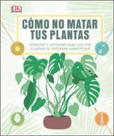 Cómo no matar tus plantas - AAVV