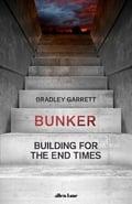 Bunker - Garrett, Bradley