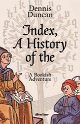 Index, a history of the - Duncan, Dennis