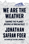 We are the weather - Safran Foer, Johnathan