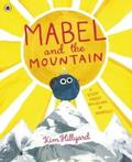 Mabel and the Mountain - Hillyard, Kim