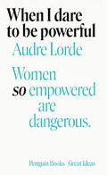When I Dare To Be Powerful - Lorde, Audre