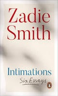 Intimations - Smith, Zadie