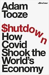 Shutdown: How covid shook the world´s economy - Tooze, Adam