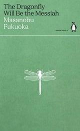 The Dragonfly Will Be the Messiah - Fukuoka, Masanobu