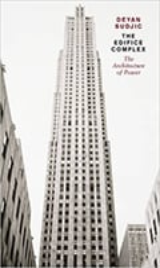 The Edifice Complex: The Architecture of Power - Sudjic, Deyan