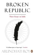 Broken Republic. Three Essays on India